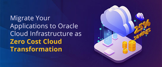 Suneratech - Migrate your Applications to Oracle Cloud Infrastructure as Zero Cost Cloud Transformation