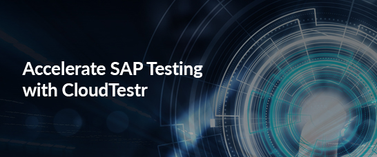 Webinar: Accelerate SAP Testing with CloudTestr